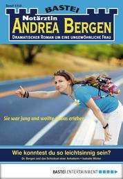 Notärztin Andrea Bergen - Folge 1310 - Wie konntest du so leichtsinnig sein?