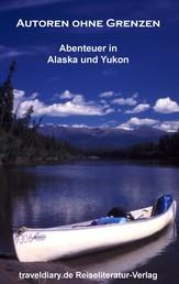 Autoren ohne Grenzen - Abenteuer in Alaska und Yukon