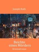 Joseph Roth: Beichte eines Mörders