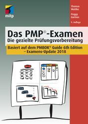 Das PMP®-Examen - Die gezielte PrüfungsvorbereitungExamens-Update 2018