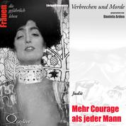 Verbrechen und Morde - Mehr Courage als jeder Mann (Judit)