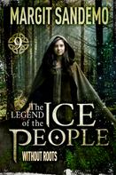 Margit Sandemo: The Ice People 9 - Without Roots