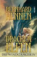Bernhard Hennen: Drachenelfen - Die Windgängerin ★★★★★