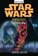 Michael Reaves: Star Wars. Darth Maul. Der Schattenjäger ★★★★★