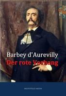 Jules Barbey d`Aurevilly: Der rote Vorhang