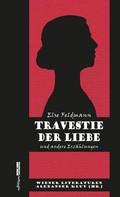 Else Feldmann: Travestie der Liebe