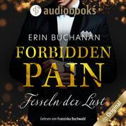 Forbidden Pain - Fesseln der Lust (Ungekürzt)