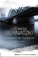 Ute Maria Bernatzki: Im Schatten der Kathedrale ★★★★
