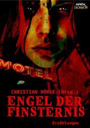 ENGEL DER FINSTERNIS - Internationale Horror-Storys, hrsg. von Christian Dörge