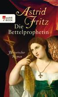 Astrid Fritz: Die Bettelprophetin ★★★★