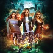 The Magic Legacy - Witches of Pressler Street, Book 1 (Unabridged)