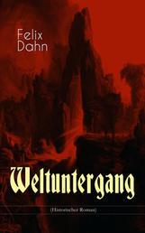 Weltuntergang (Historischer Roman) - Die apokalyptische Erwartung um das Jahr 1000