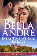 Bella Andre: Every Time We Fall In Love (The New York Sullivans) ★★★★★