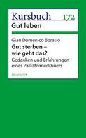 Gian Domenico Borasio: Gut sterben - wie geht das?