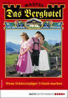 Verena Kufsteiner: Das Berghotel 186 - Heimatroman