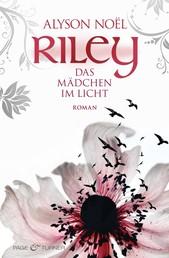 Riley - Das Mädchen im Licht - - Roman