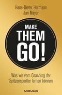Hans-Dieter Hermann: Make them go!