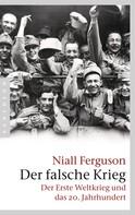 Niall Ferguson: Der falsche Krieg ★★★★★