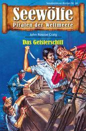 Seewölfe - Piraten der Weltmeere 26 - Das Geisterschiff