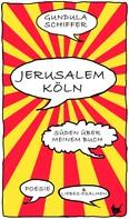 Gundula Schiffer: Jerusalem-Köln