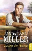 Linda Lael Miller: Zauber der Herzen ★★★★