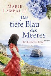 Das tiefe Blau des Meeres - Bretagne-Roman
