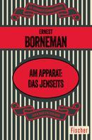 Ernest Borneman: Am Apparat: das Jenseits ★★★