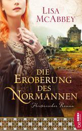 Die Eroberung des Normannen - historischer Roman