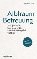 Heidrun Lange: Albtraum Betreuung ★★★★★