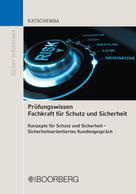 Torsten Katschemba: Prüfungswissen Fachkraft für Schutz und Sicherheit