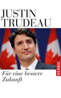 Justin Trudeau: Für eine bessere Zukunft ★★★★★
