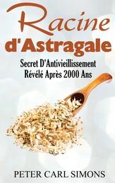 Racine d'Astragale - Secret D'Antivieillissement Révélé Après 2000 Ans