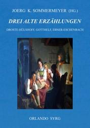 Drei alte Erzählungen - Die Judenbuche (Droste-Hülshoff), Die schwarze Spinne (Gotthelf), Krambambuli (Ebner-Eschenbach)