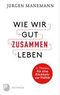 Jürgen Manemann: Wie wir gut zusammen Leben ★★★★★