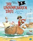Wilhelm Nünnerich: Die Unsinkbaren Drei - Die besten Piraten der Welt auf großer Fahrt ★★★★★