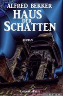 Alfred Bekker: Alfred Bekker Roman - Haus der Schatten ★★★★★