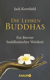 Die Lehren Buddhas - Ein Brevier buddhistischer Weisheit