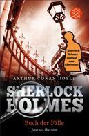 Arthur Conan Doyle: Sherlock Holmes' Buch der Fälle