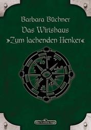 """DSA 46: Das Wirtshaus """"Zum Lachenden Henker"""" - Das Schwarze Auge Roman Nr. 46"""