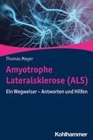 Thomas Meyer: Amyotrophe Lateralsklerose (ALS)