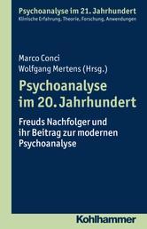 Psychoanalyse im 20. Jahrhundert - Freuds Nachfolger und ihr Beitrag zur modernen Psychoanalyse