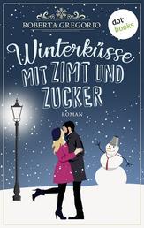 Winterküsse mit Zimt und Zucker - Roman