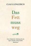 Claus Longerich: Das Fett muss weg!