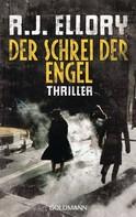 R.J. Ellory: Der Schrei der Engel ★★★