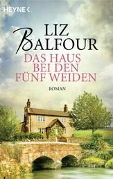 Das Haus bei den fünf Weiden - Roman