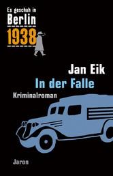 In der Falle - Kappes 15. Fall. Kriminalroman (Es geschah in Berlin 1938)