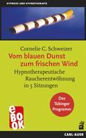 Cornelie C Schweizer: Vom blauen Dunst zum frischen Wind