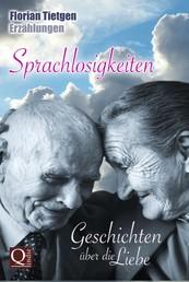 Sprachlosigkeiten - Geschichten über die Liebe