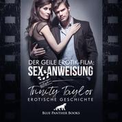 Der geile Erotik-Film: Sex-Anweisung / Erotik Audio Story / Erotisches Hörbuch - Wenn die Regisseurin selbst ran muss ...