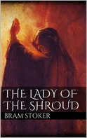 Bram Stoker: The Lady of the Shroud